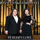 Jonathan and Charlotte Perhaps Love