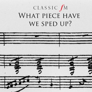 Do you recognise these sped-up classical pieces?