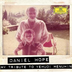 Daniel Hope My Tribute to Yehudi Menuhin